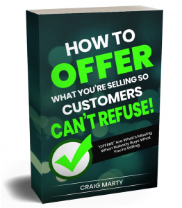 How to Offer What You're Selling So Customer's Can't Refuse